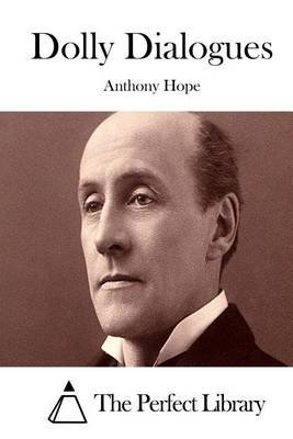 Dolly Dialogues (Paperback): Anthony Hope