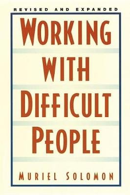 Workg W/Diff People Rev Exp (Paperback, 1st Revised edition): Muriel Solomon