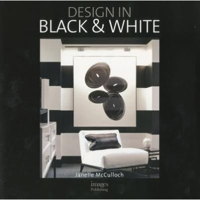 Design in Black and White (Hardcover): Janelle McCulloch