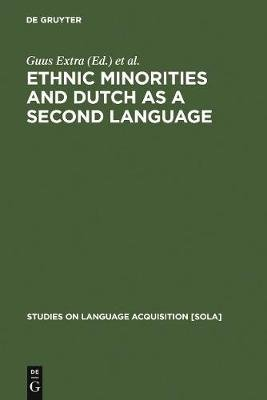 Ethnic Minorities and Dutch as a Second Language (Hardcover): Guus Extra, Ton Wallen