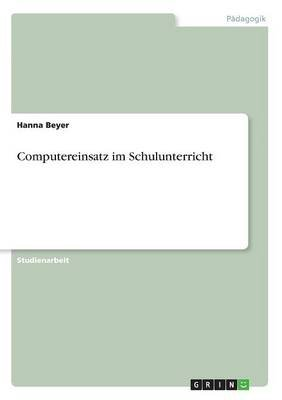 Computereinsatz Im Schulunterricht (German, Paperback): Hanna Beyer