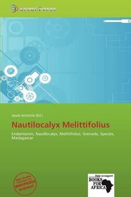Nautilocalyx Melittifolius (Paperback): Jacob Aristotle