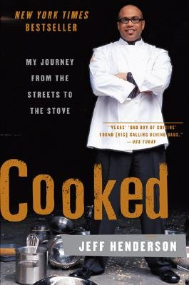 Cooked - My Journey from the Streets to the Stove (Paperback): Jeff Henderson