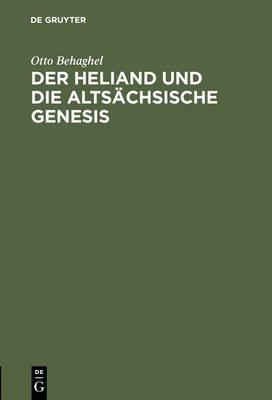 Der Heliand Und Die Altsachsische Genesis (German, Electronic book text, Reprint 2016 ed.): Otto Behaghel