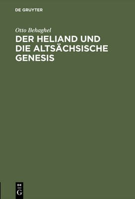 Der Heliand Und Die Alts chsische Genesis (German, Electronic book text, Reprint 2016 ed.): Otto Behaghel