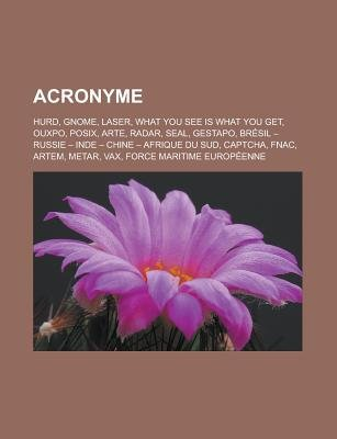 Acronyme - Hurd, Gnome, Laser, What You See Is What You Get, Ouxpo, Posix, Arte, Radar, Seal, Gestapo, Bresil Russie Inde Chine...