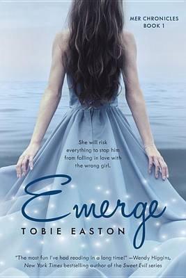 Emerge (Paperback): Tobie Easton