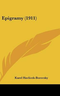 Epigramy (1911) (Czech, English, Hardcover): Karel Havlicek-Borovsky
