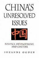 China's Unresolved Issues - Politics, Development and Culture (Paperback, 3rd Revised edition): Suzanne Ogden