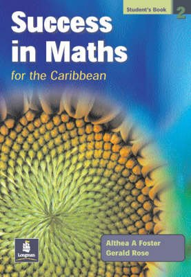 Success in Maths for the Caribbean, Bk. 2 - Students' Book (Paperback): Althea Foster, Gerry Rose