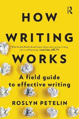 How Writing Works - A Field Guide to Effective Writing (Paperback, Main): Roslyn Petelin