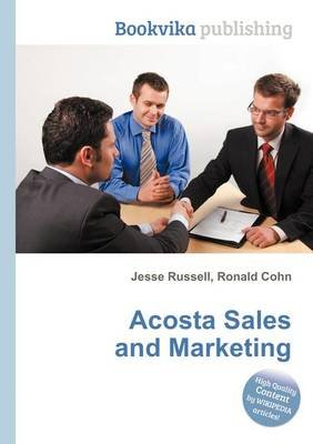 Acosta Sales and Marketing (Paperback): Jesse Russell, Ronald Cohn