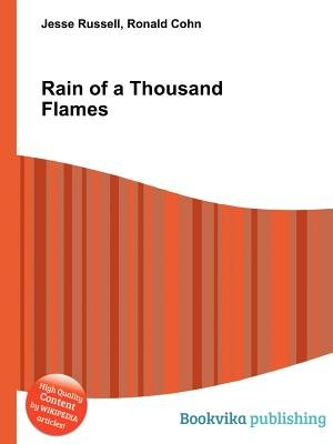 Rain of a Thousand Flames (Paperback): Jesse Russell, Ronald Cohn