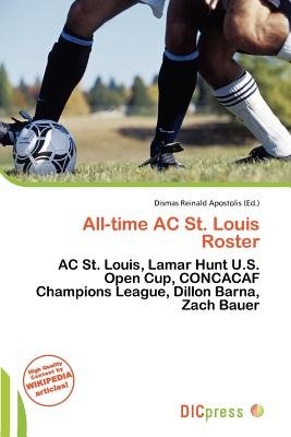 All-Time AC St. Louis Roster (Paperback): Dismas Reinald Apostolis