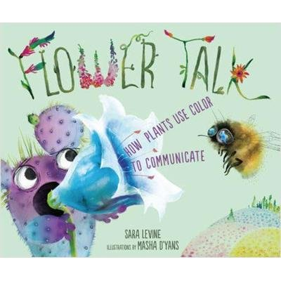 Flower Talk - How Plants Use Color to Communicate (Hardcover): Sara C. Levine