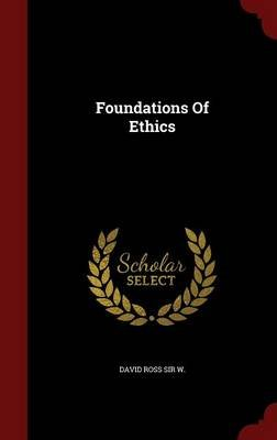 Foundations of Ethics (Hardcover): David Ross W