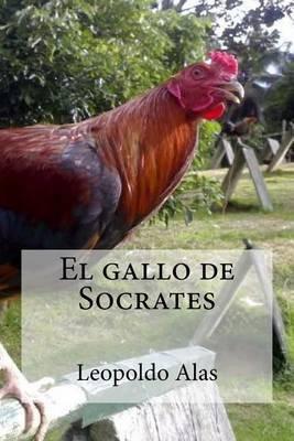 El Gallo de Socrates (Spanish, Paperback): Leopoldo Alas
