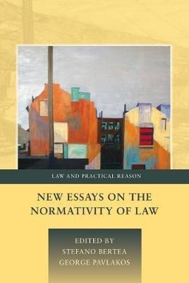New Essays on the Normativity of Law (Hardcover, New): Stefano Bertea, George Pavlakos