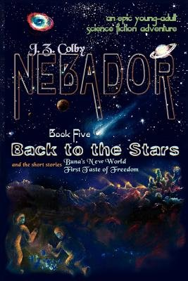 Nebador Book Five - Back to the Stars: (Global Edition) (Paperback): J. Z. Colby, Karen Buchanan, Katelynn Persons