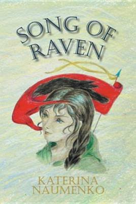Song of Raven (Electronic book text): Katerina Naumenko