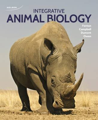 Integrative Animal Biology (Paperback, New edition): Brock Fenton, Karen Campbell, Michael Owen, Elizabeth Dumont