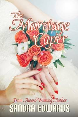 The Marriage Caper (Paperback): Skyler Grey, Sandra Edwards
