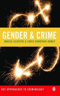 Gender and Crime (Electronic book text): Marisa Silvestri, Chris Crowther-Dowey