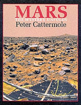 Mars - The Mystery Unfolds (Paperback): Peter Cattermole