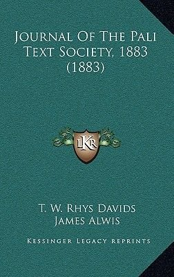 Journal of the Pali Text Society, 1883 (1883) (Paperback): James Alwis
