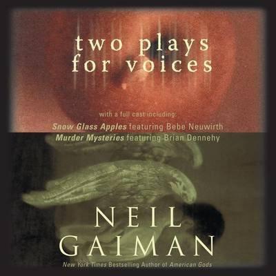 Two Plays for Voices (Abridged, Downloadable audio file, Abridged edition): Neil Gaiman