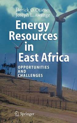 Energy Resources in East Africa: Opportunities and Challenges (Electronic book text): Joseph L Awange, Herick O. Otieno