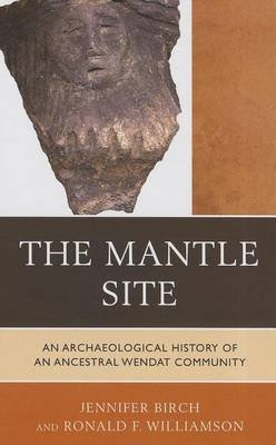 Mantle Site (Electronic book text): Jennifer Birch, Ronald F. Williamson