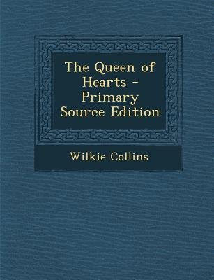 The Queen of Hearts (Paperback, Primary Source ed.): Wilkie Collins