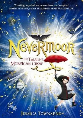 Nevermoor: The Trials of Morrigan Crow (Paperback): Jessica Townsend