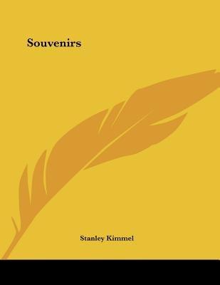 Souvenirs (Paperback): Stanley Kimmel