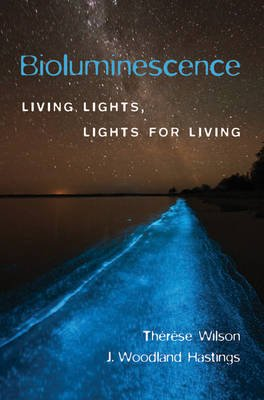 Bioluminescence - Living Lights, Lights for Living (Electronic book text): Therese Wilson, J. Woodland Hastings