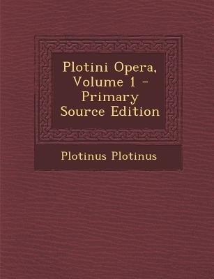 Plotini Opera, Volume 1 (English, Latin, Paperback): Plotinus Plotinus