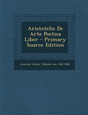 Aristotelis de Arte Poetica Liber (Greek, Ancient (to 1453), Paperback): Aristotle