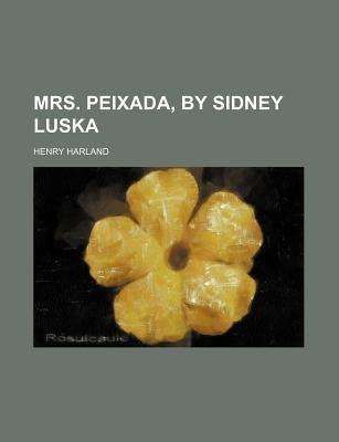 Mrs. Peixada, by Sidney Luska (Paperback): Henry Harland