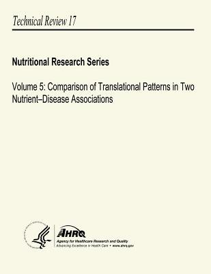 Volume 5 - Comparison of Translational Patterns in Two Nutrient-Disease Associations: Nutritional Research Series - Technical...