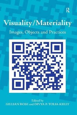 Visuality/Materiality - Images, Objects and Practices (Electronic book text): Divya P Tolia-Kelly