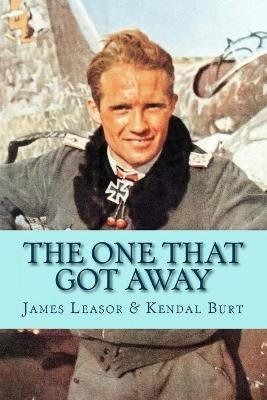 The One That Got Away (Paperback): James Leasor, Kendal Burt