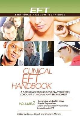 Clinical EFT Handbook Volume 2 (Hardcover, Second Edition,): Dawson Church