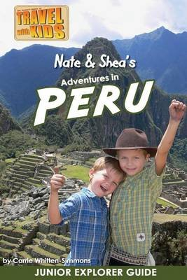 Nate & Shea's Adventures in Peru (Paperback): Carrie Simmons