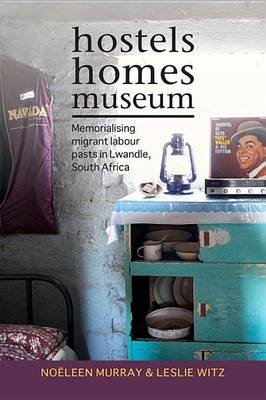 Hostels, Homes, Museum (Electronic book text): No Murray, Leslie Witz