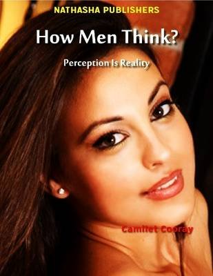 How Men Think? : Perception is Reality (Electronic book text): Director Camilet Cooray