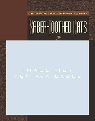 Saber-Toothed Cats (Hardcover, Library binding): Susan H. Gray