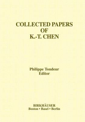 Collected Papers of K.-T. Chen (Paperback, Softcover reprint of the original 1st ed. 2001): Philippe Tondeur