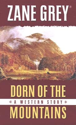 Dorn of the Mountains - A Western Story (Large print, Hardcover, Large Print edition): Zane Grey