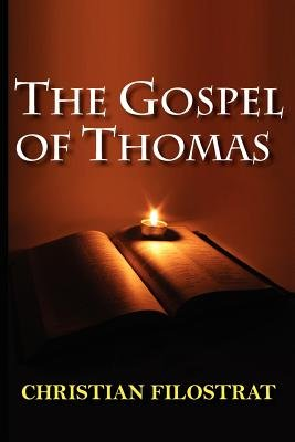 The Gospel of Thomas (Paperback, New): Christian Filostrat